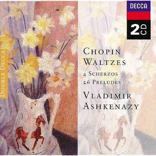 Chopin: Waltzes; 4 Scherzos; 26 Preludes