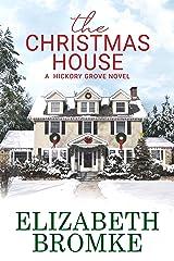 The Christmas House: A Hickory Grove Novel Kindle Edition