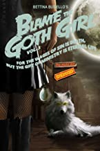 Blame The Goth Girl Vol. 3: For the Wages of Sin is Death, But the Gift of Ministry is Eternal Life