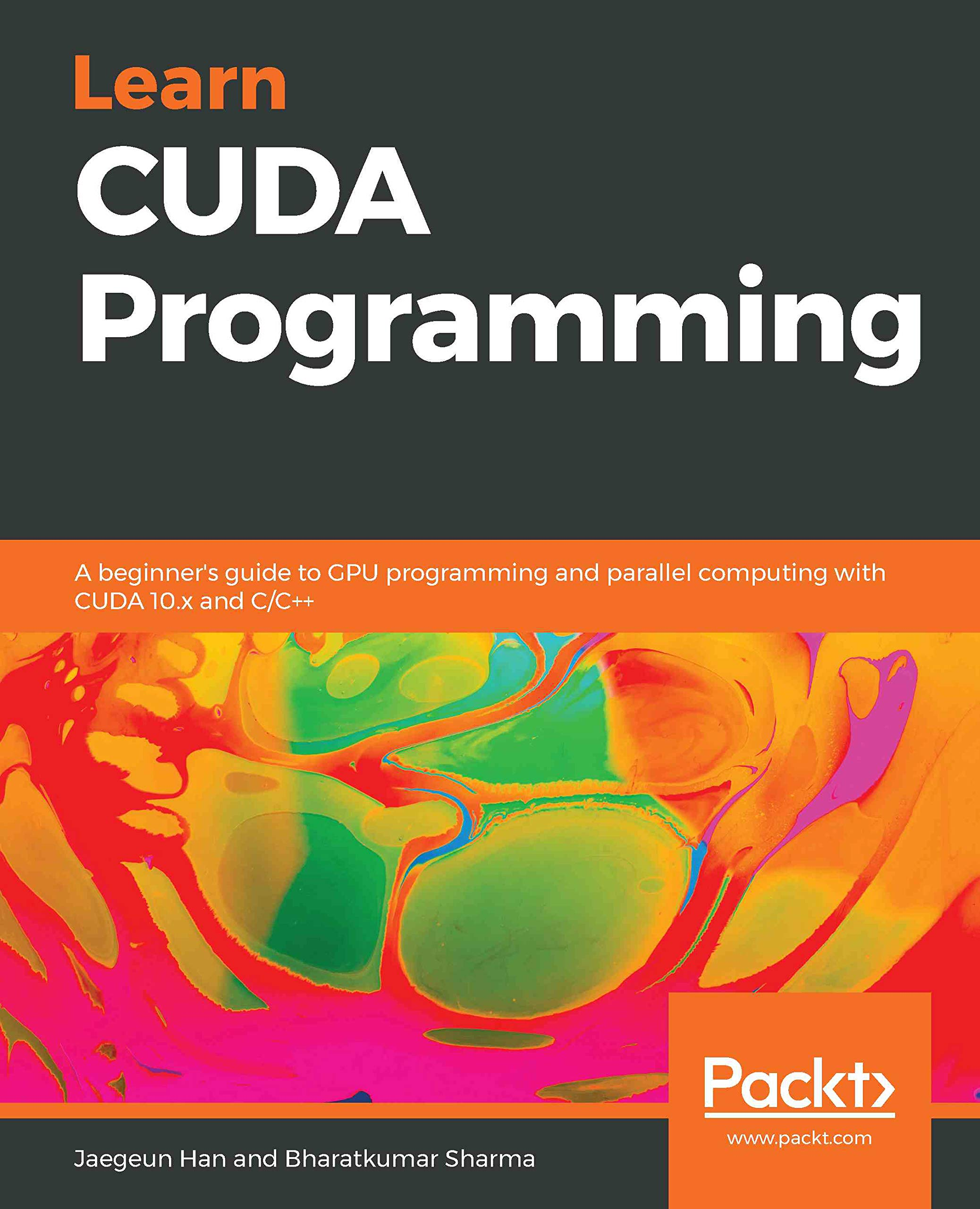 Learn CUDA Programming: A Beginner's Guide To GPU Programming And Parallel Computing With CUDA 10.x And C/C++ (English Edi...