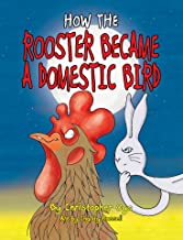 How The Rooster Became a Domestic Bird