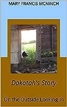Dakotah's Story: On the Outside Looking In