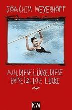 Ach, diese Lücke, diese entsetzliche Lücke: Roman. Alle Toten fliegen hoch, Teil 3 (German Edition)