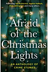 Afraid Of The Christmas Lights: Festive shorts from the biggest stars in crime fiction (Afraid Of The Light Book 2) (English Edition) Format Kindle