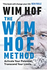 The Wim Hof Method: Activate Your Potential, Transcend Your Limits Kindle Edition
