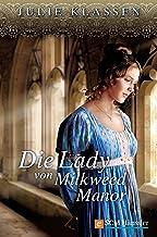 Die Lady von Milkweed Manor (Regency-Liebesromane 1) (German Edition)