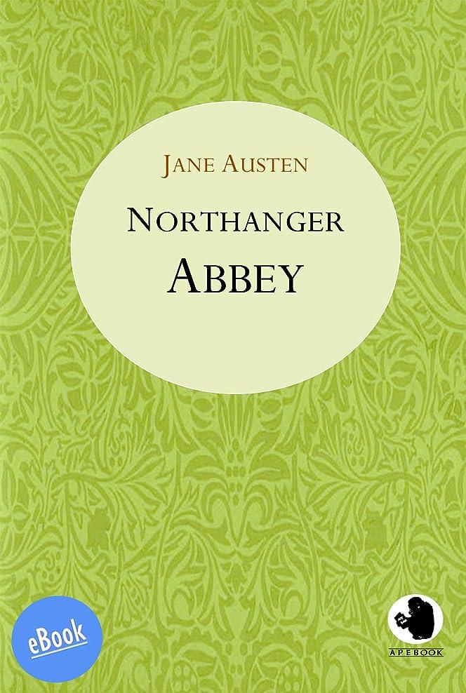 留め金清めるパレードNorthanger Abbey (ApeBook Classics (ABC) 5) (English Edition)