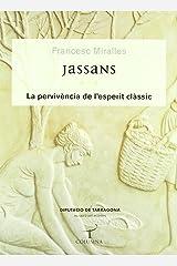 Jassans: La pervivència de l'esperit Hardcover