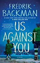 Us Against You: From The New York Times Bestselling Author of A Man Called Ove and Beartown PDF