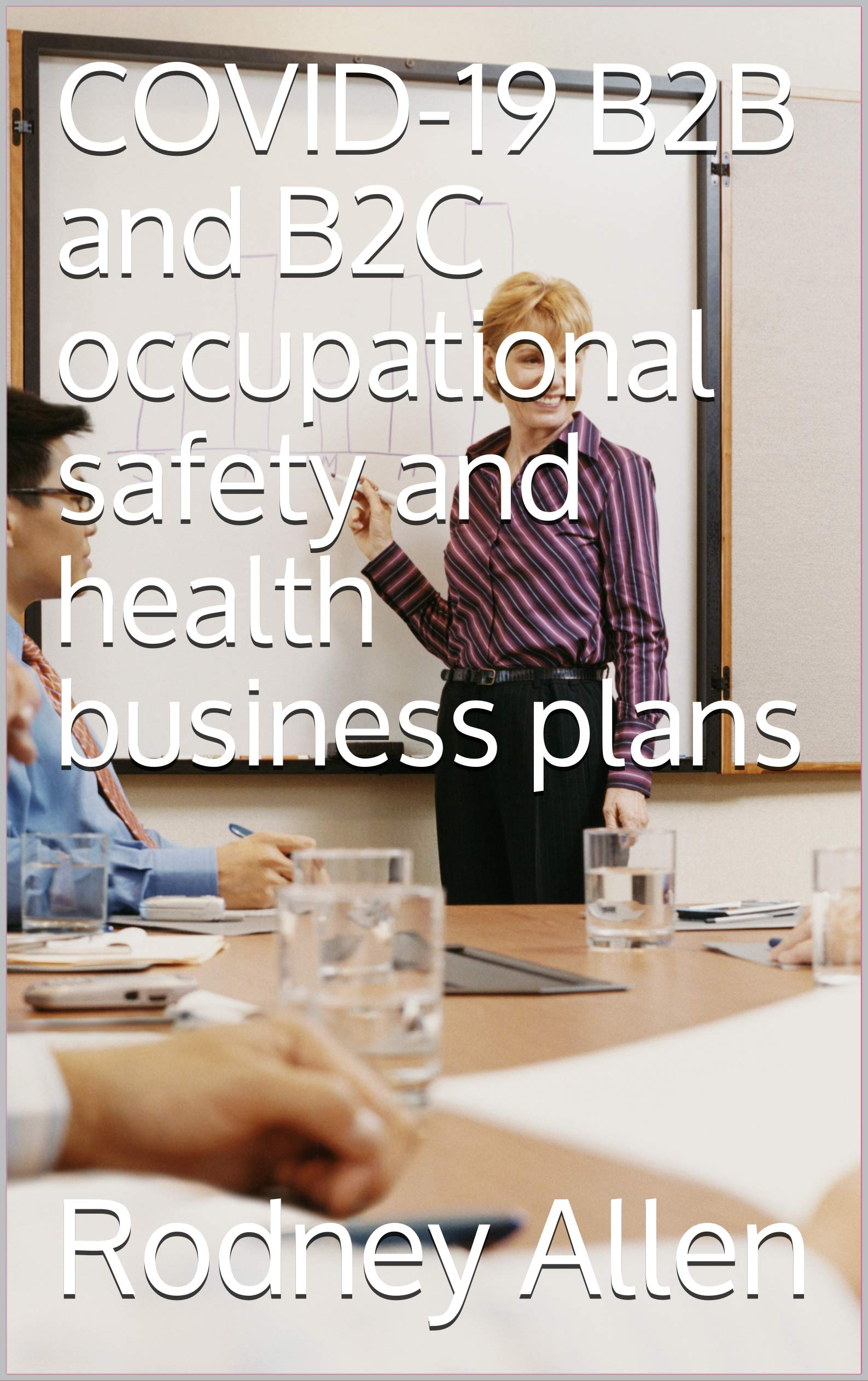 COVID-19 B2B and B2C occupational safety and health business plans