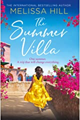 The Summer Villa: escape with this romantic, feel good and perfect summer novel about friendship, love and family from the bestselling author Kindle Edition
