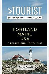 GREATER THAN A TOURIST- PORTLAND MAINE USA: 50 Travel Tips from a Local (Greater Than a Tourist - Maine) Kindle Edition