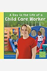 A Day in the Life of a Child Care Worker (Community Helpers at Work) Kindle Edition