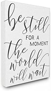 The Stupell Home Décor Collection Be Still The World Will Wait Typography Oversized Stretched Canvas Wall Art, 24 x 30