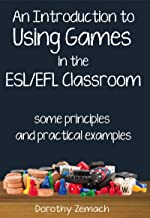 An Introduction to Using Games in the ESL/EFL Classroom: Some Principles and Practical Examples