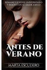 Antes de Verano: Romance Juvenil Universitario y Pasión con su Mejor Amigo (Novela de Romance Juvenil nº 1) Versión Kindle