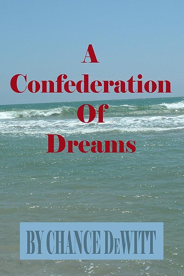 兄キリスト教スーパーConfederation of Dreams (English Edition)