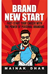 Brand New Start: Fast-Start Your Career with the Power of Personal Branding Kindle Edition