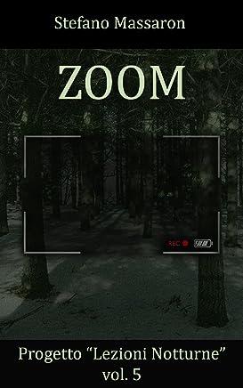 Zoom (Progetto Lezioni Notturne Vol. 5)