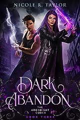 Dark Abandon (The Arondight Codex Book 3) Kindle Edition