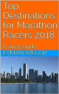 Top Destinations for Marathon Racers 2018: A Quick Guide