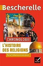 Bescherelle Chronologie de l'histoire des religions : de la Préhistoire à nos jours (Chronologies)