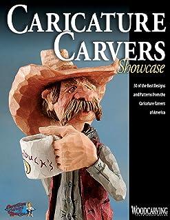 Caricature Carvers Showcase: 50 of the Best Designs and Patterns from the Caricature Carvers of America (Fox Chapel Publis...