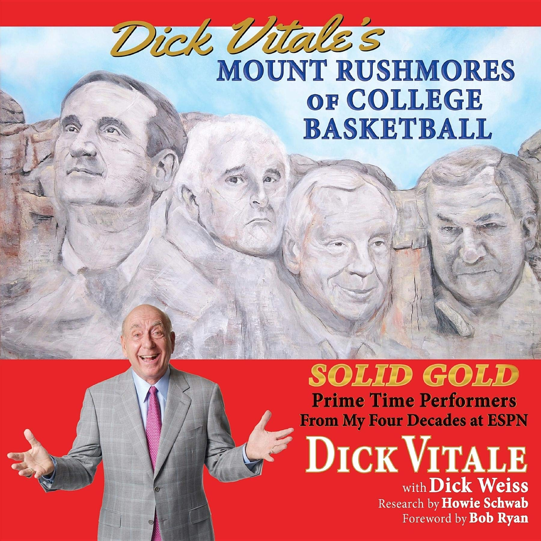 Image OfDick Vitale's Mount Rushmores Of College Basketball: Solid Gold Prime Time Performers From My Four Decades At ESPN (Englis...