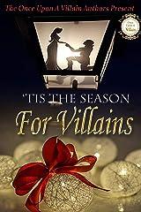 'Tis The Season For Villains (Once Upon A Villain Book 5) Kindle Edition