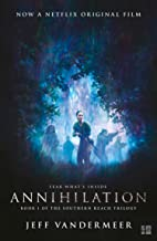Annihilation: The thrilling book behind the most anticipated film of 2018 (The Southern Reach Trilogy 1)