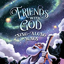 Friend With God Sing-Along Songs