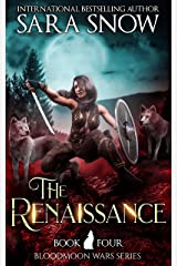 The Renaissance: Book 4 of The Bloodmoon Wars (A Paranormal Shifter Series Prequel to Luna Rising) (English Edition) Format Kindle