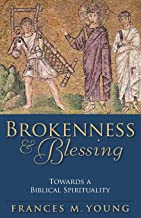 Brokenness and Blessing: Towards a Biblical Spirituality