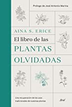 El libro de las plantas olvidadas: Una recuperación de los usos tradicionales de nuestras plantas (Ariel)