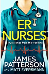 ER Nurses: True stories from the frontline Kindle Edition