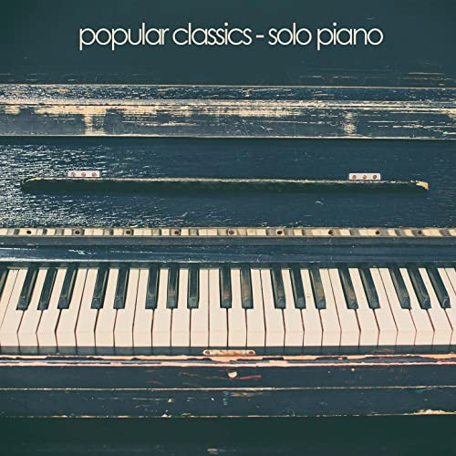 Popular Classics - Solo Piano by Classical Study Music