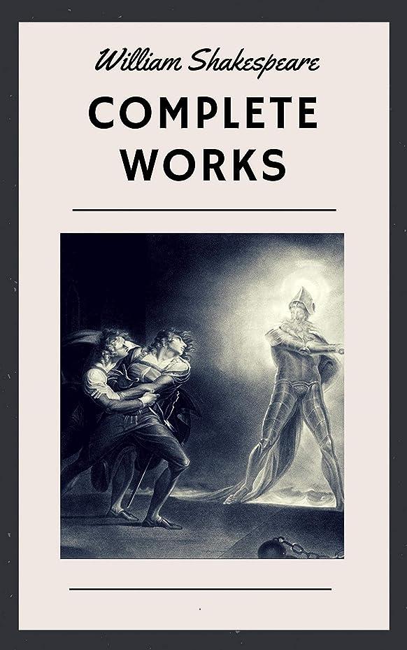 禁じるようこそ予測William Shakespeare: Complete Works (English Edition)
