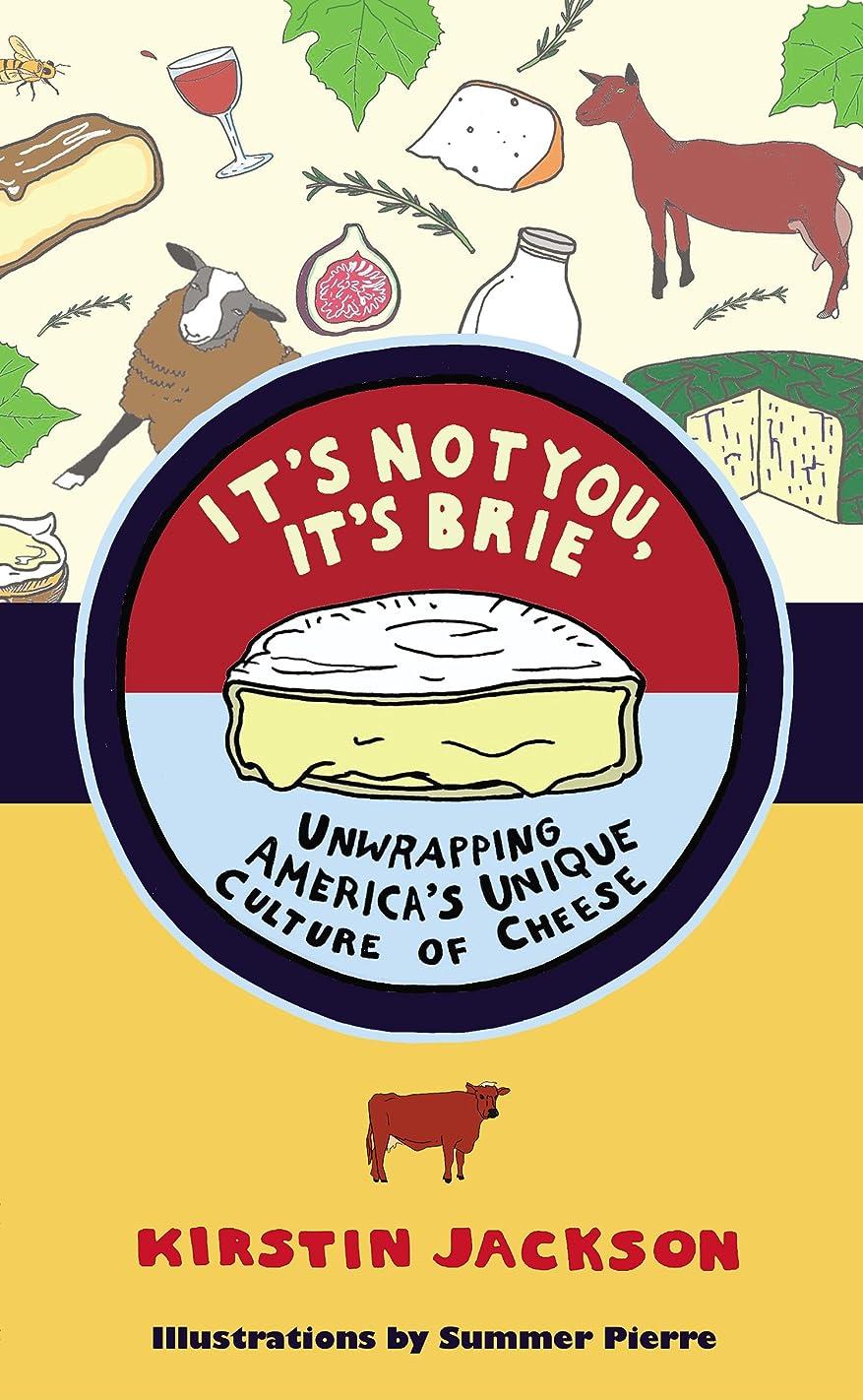 報復する活力不純It's Not You, It's Brie: Unwrapping America's Unique Culture of Cheese (English Edition)