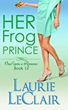 Her Frog Prince (Once Upon A Romance, Book 13) (Once Upon A Romance Series)