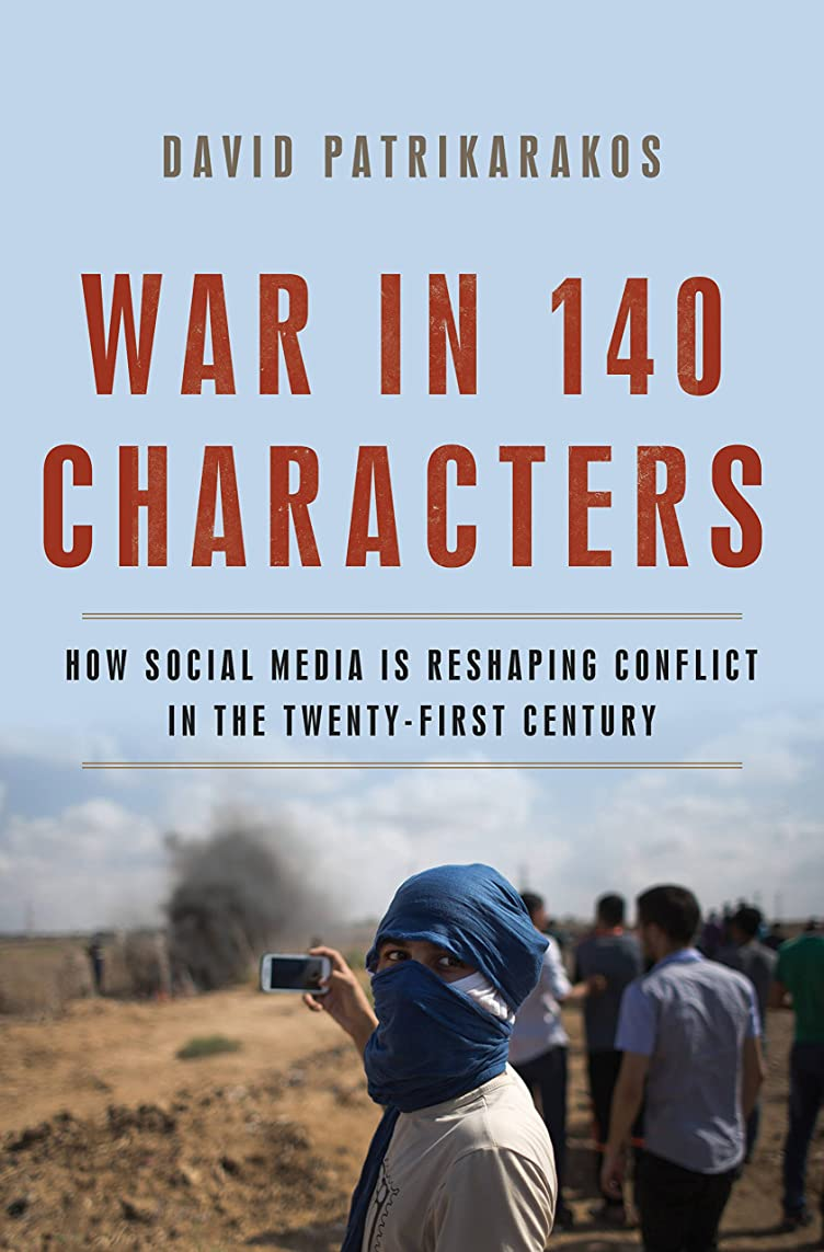 許可カイウストレイWar in 140 Characters: How Social Media Is Reshaping Conflict in the Twenty-First Century (English Edition)