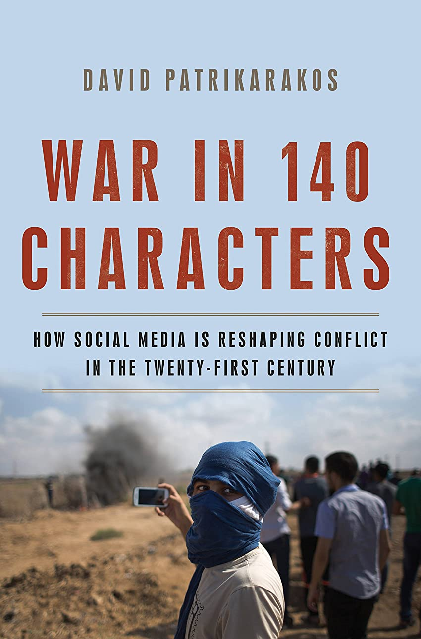 節約する課税タイムリーなWar in 140 Characters: How Social Media Is Reshaping Conflict in the Twenty-First Century (English Edition)