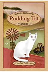 The Mostly True Story of Pudding Tat, Adventuring Cat Kindle Edition