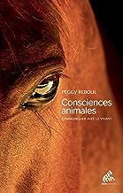 Consciences animales: Communiquer avec le vivant