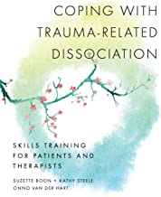 Coping with Trauma-Related Dissociation: Skills Training for Patients and Therapists (Norton Series on Interpersonal Neurobiology) PDF