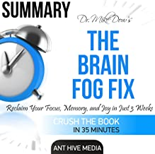 Dr. Mike Dow's The Brain Fog Fix: Reclaim Your Focus, Memory, and Joy in Just 3 Weeks | Summary