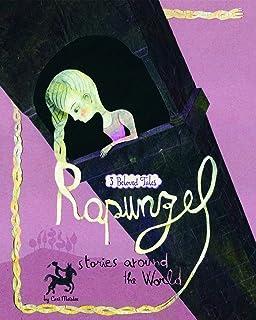 Rapunzel Stories Around the World: 3 Beloved Tales