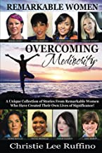 Overcoming Mediocrity: Remarkable Women (English Edition)