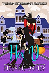 Hex U: A Paranormal Romantic Comedy (Tales from the Paranormal Plantation Book 4) Kindle Edition