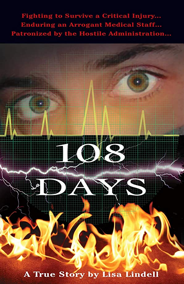 暗唱する面無実108 Days: A True Story: A Fight for Life in Memorial Hermann Hospital-Texas Medical Center (English Edition)