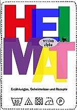 Heimat: version alpha - Erzählungen, Geheimnisse und Rezepte (German Edition)